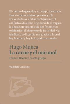 portada La Carne y el Mármol. Francis Bacon y el Arte Griego
