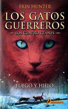 portada Fuego y Hielo: Los Gatos Guerreros - los Cuatro Clanes ii (Narrativa Joven)