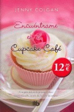 portada Encuéntrame En El Cupcake Café (B DE BOLSILLO LUJO)