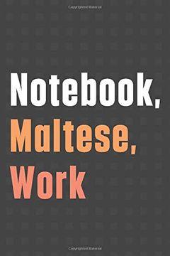 portada Not, Maltese, Work: For Maltese dog Fans (libro en Inglés)