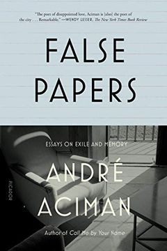 portada False Papers: Essays on Exile and Memory (libro en Inglés)