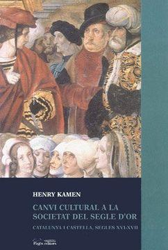 portada Canvi Cultural a la Societat del Segle D'or: Catalunya i Castella, Segles xvi i Xvii (Seminari, Sèrie Catalonia) (libro en catalán)