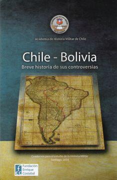 portada Chile-Bolivia. Breve Historia de sus Controversias