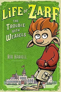 portada Life of Zarf: The Trouble With Weasels (libro en Inglés)