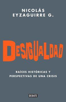 portada Desigualdad. Origenes Historicos de una Crisis