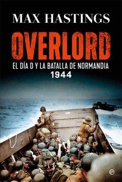 portada Overlord: El día d y la Batalla de Normandía. 1944