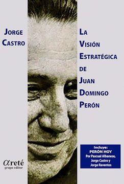 portada La Vision Estrategica de Juan Domingo Peron