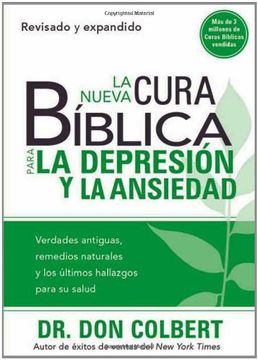 portada La Nueva Cura Bíblica Para la Depresión y Ansiedad: Verdades Antiguas, Remedios Naturales y los Últimos Hallazgos Para su Salud (Cura Biblica