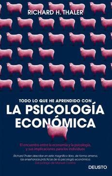 portada Todo lo que he Aprendido con la Psicología Económica. El Encuentro de la Economía y la Psicología, y sus Implicaciones Para los Individuos