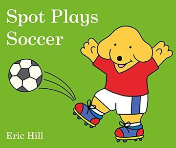 portada Spot Plays Soccer (libro en Inglés)