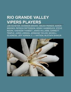 portada rio grande valley vipers players: jon scheyer, shannon brown, smush parker, aaron brooks, patrick patterson, kenny hasbrouck, steve novak