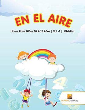 portada En el Aire: Libros Para Niños 10 a 12 Años | vol -1 | División