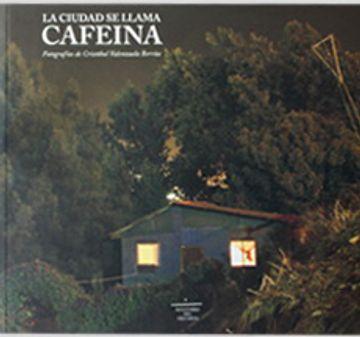 portada La Ciudad Se Llama Cafeina