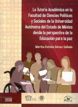 portada tutoria academica en la facultad de ciencias politicas y sociales de la universidad autonoma del estado de mexico desde la perspectiva de la educacion para la paz, la