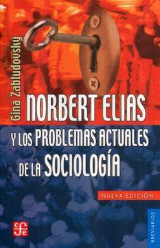 portada Norbert Elias y los Problemas Actuales de la Sociologia