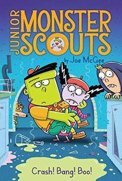 portada Crash! Bang! Boo! (Junior Monster Scouts) (libro en Inglés)