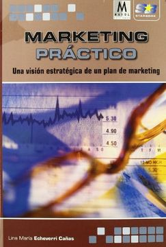 portada Marketing Practico: Una Vision Estrategica de un Plan de Marketin g