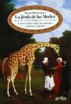 portada La Jirafa de los Medici: Y Otros Relatos Sobre los Animales Exóticos y el Poder