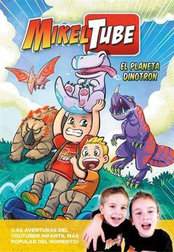portada El Planeta Dinotron ( Comic 1 de Mikeltube )