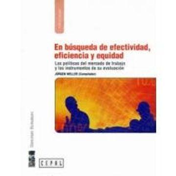 portada En Búsqueda de Efectividad, Eficiencia y Equidad: Las Políticas del Mercado de Trabajo y los Instrumentos de su Evaluación