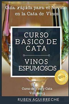 portada Curso Básico de Cata  (Vinos Espumosos): Guía Rápida Para el Novato en la Cata de Vinos (Curso de Vino y Cata)