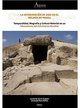 portada La Intervención de 2005 en el Dolmen de Menga: Temporalidad, Biografía y Cultura Material en un Monumento del Patrimonio Mundial: 44 (Ediciones Especiales)