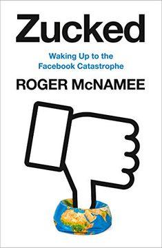 portada Zucked: Waking up to the Facebook Catastrophe (libro en inglés)