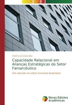 portada Capacidade Relacional em Alianças Estratégicas do Setor Famarcêutico: Um estudo no setor humano brasileiro