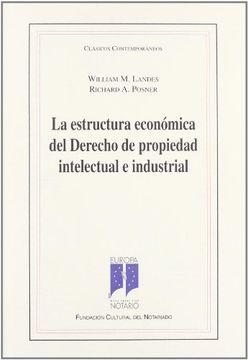 portada La Estructura Economica del Derecho de Propiedad Intelectual e in Dustrial