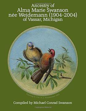 portada Ancestry of Alma Marie Swanson nee Weidemann (1904-2004) of Vassar, Michigan