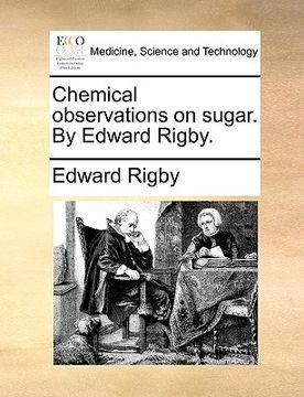portada chemical observations on sugar. by edward rigby.