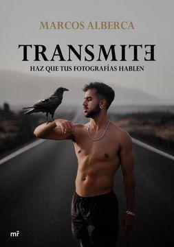 portada Transmite: Haz que tus Fotografías Hablen