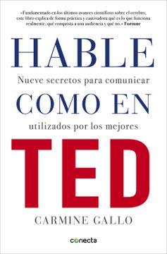 portada Hable Como en Ted: Nueve Secretos Para Comunicar Utilizados por los Mejores (Conecta)