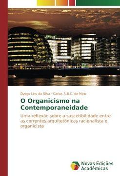 portada O Organicismo na Contemporaneidade: Uma reflexão sobre a suscetibilidade entre as correntes arquitetônicas racionalista e organicista