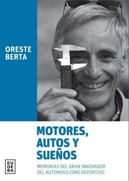 portada Motores Autos y Sueños Memorias del Gran Innovador del Automovilismo Deportivo (Rustica)