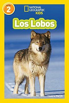 portada National Geographic Readers: Los Lobos (Wolves) (Libros de National Geographic Para Ninos)