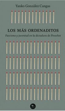 portada Los mas Ordenaditos. Fascismo y Juventud en la Dictadura de Pinochet.