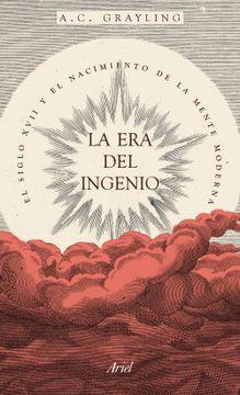 portada La era del Ingenio: El Siglo Xvii y el Nacimiento de la Mente Moderna