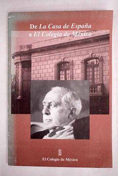portada De La Casa de España a El Colegio de México
