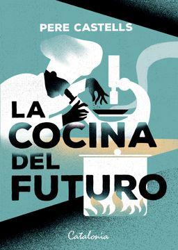 portada La Cocina del Futuro. Cocina, Ciencia y Salud