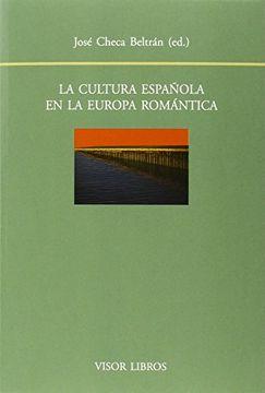 portada La Cultura Española En La Europa Romántica (biblioteca Filológica Hispana)