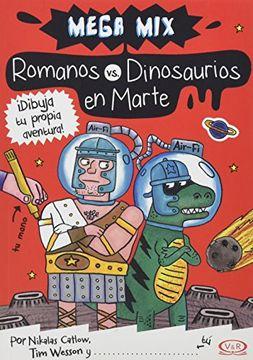 portada Romanos vs Dinosaurios en Marte. Mega mix