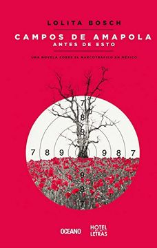 portada campos de amapola antes de esto. una novela sobre el narcotráfico en méxico
