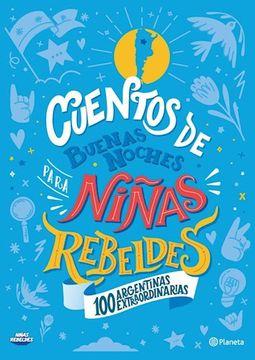 portada Cuentos de Buenas Noches Para Niñas Rebeldes 100 Argentinas Extraordinarias