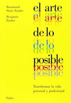 portada El Arte de lo Posible: Transformar la Vida Personal y Profesional
