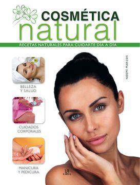 portada Cosmética Natural: Recetas Naturales Para Cuidarte día a día (Salud y Bienestar)