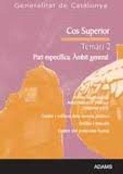 Libro Cos Superior Generalitat De Catalunya Temari 2 Part Especifica Ambit General Vv Aa Isbn 9788415393559 Comprar En Buscalibre