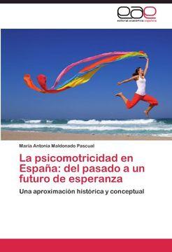 portada La Psicomotricidad En Espana: del Pasado a Un Futuro de Esperanza