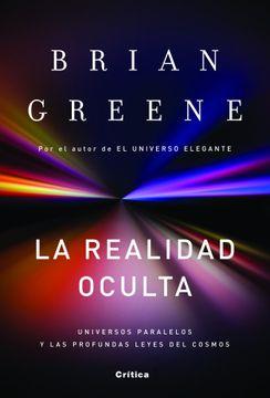 portada La Realidad Oculta: Universos Paralelos y las Profundas Leyes del Cosmos