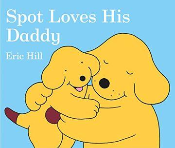 portada Spot Loves his Daddy (libro en Inglés)